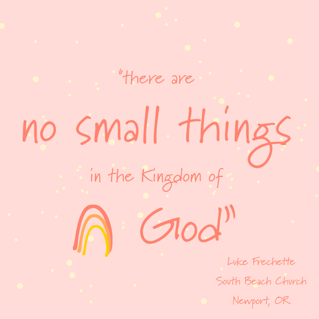 There Are No Small Things In the Kingdom of God
